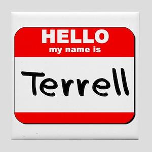 Hello my name is Terrell Tile Coaster