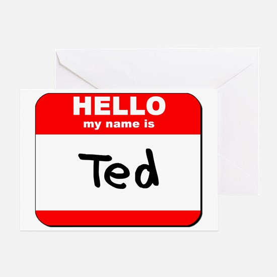 Hello my name is Ted Greeting Card