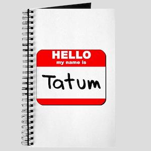 Hello my name is Tatum Journal