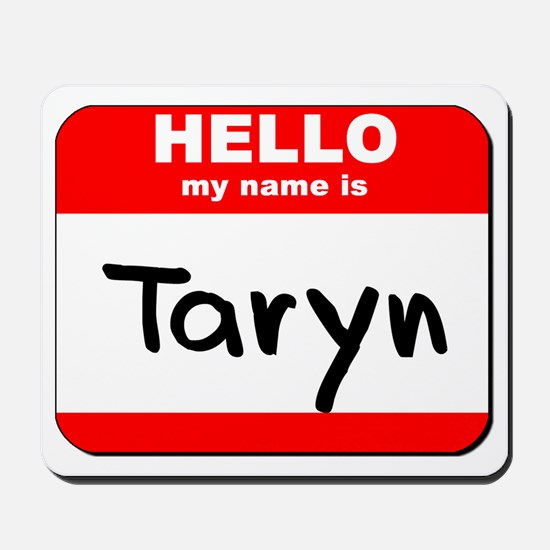 Hello my name is Taryn Mousepad