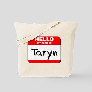 Hello my name is Taryn Tote Bag
