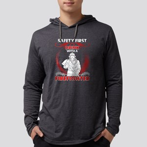 Safety First Drink With A Fire Long Sleeve T-Shirt