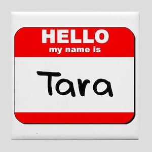 Hello my name is Tara Tile Coaster