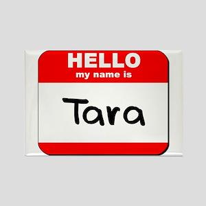 Hello my name is Tara Rectangle Magnet
