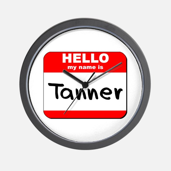 Hello my name is Tanner Wall Clock