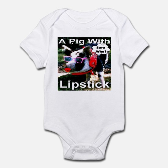 A pig with lipstick...Sara who? Infant Bodysuit