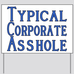Corporate A Hole Yard Sign