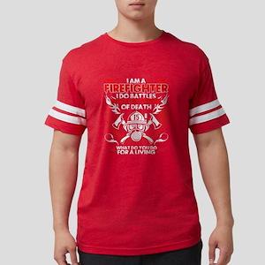 I Am A Firefighter T Shirt, Firefighter T T-Shirt