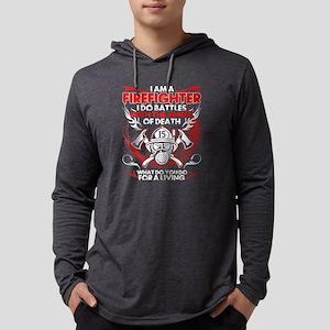 I Am A Firefighter T Shirt, Fi Long Sleeve T-Shirt