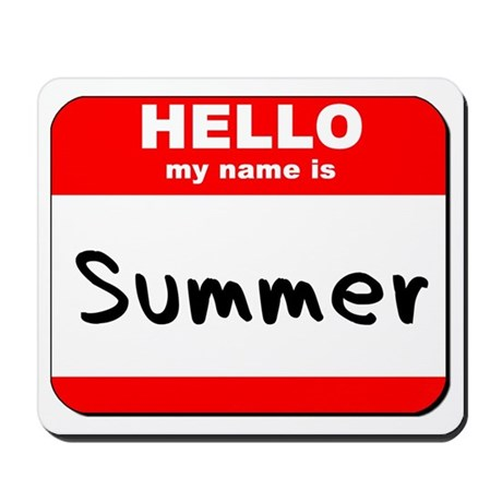 Hello my name is Summer Mousepad