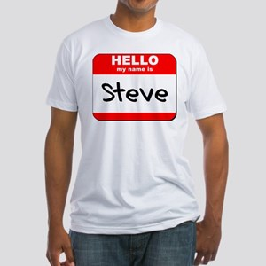 Hello my name is Steve Fitted T-Shirt