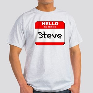 Hello my name is Steve Light T-Shirt