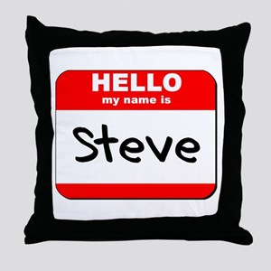 Hello my name is Steve Throw Pillow