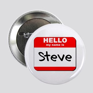 """Hello my name is Steve 2.25"""" Button"""