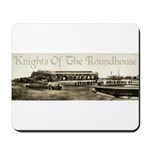 Knights Of The Roundhouse Mousepad