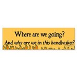 Where are we going? Bumper Sticker
