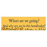Where are we going? Bumper Sticker