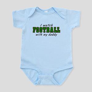 I watch FOOTBALL with my daddy Infant Bodysuit