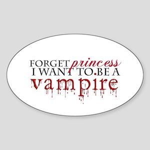 Forget princess ... Oval Sticker
