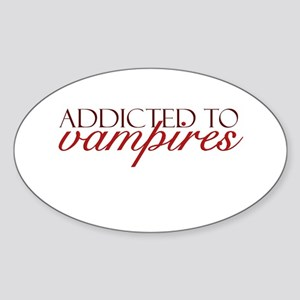 Addicted to Vampires Oval Sticker