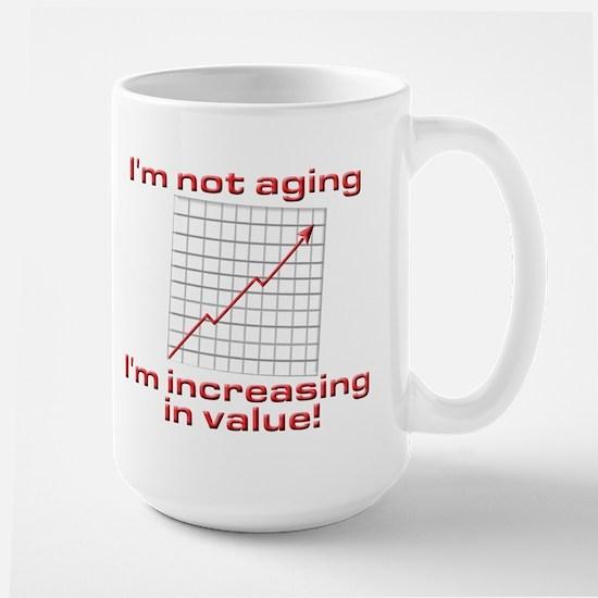 I'm increasing in value Large Mug