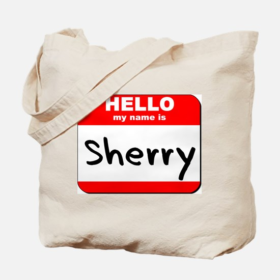 Hello my name is Sherry Tote Bag