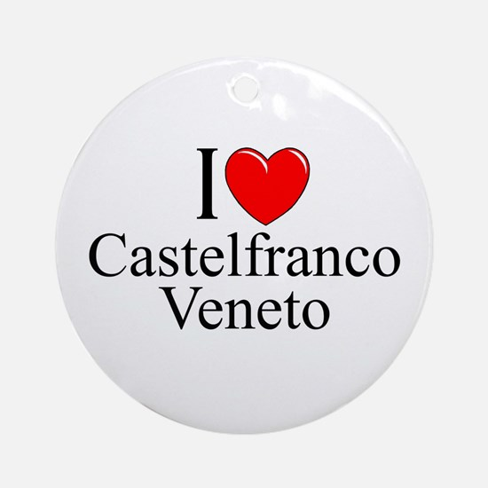 """I Love (Heart) Castelfranco Veneto"" Ornament (Rou"