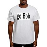 go Bob Grey T-Shirt