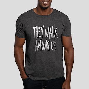 They Walk Among Us Dark T-Shirt