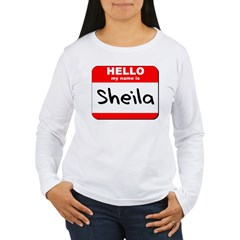 Hello my name is Sheila T-Shirt