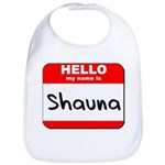 Hello my name is Shauna Bib