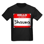 Hello my name is Shauna Kids Dark T-Shirt