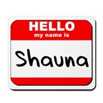 Hello my name is Shauna Mousepad