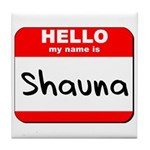 Hello my name is Shauna Tile Coaster