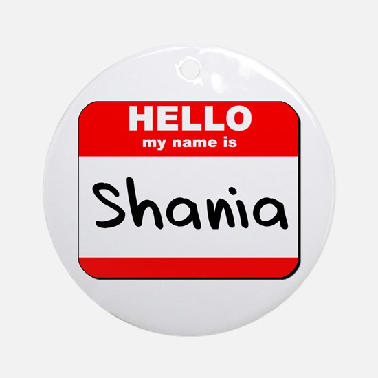 Hello my name is Shania Ornament (Round)