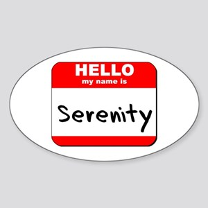 Hello my name is Serenity Oval Sticker