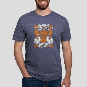 Don't Tell Me How To Do My Job T Shirt T-Shirt