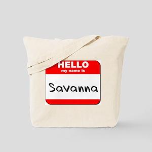 Hello my name is Savanna Tote Bag