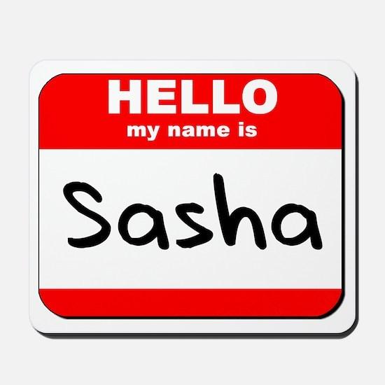 Hello my name is Sasha Mousepad