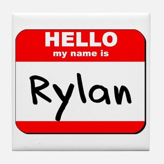 Hello my name is Rylan Tile Coaster