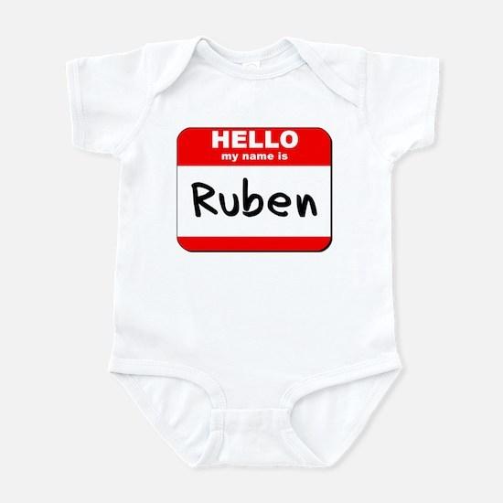 Hello my name is Ruben Infant Bodysuit