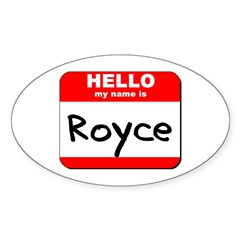 Hello my name is Royce Oval Decal