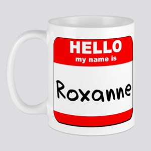 Hello my name is Roxanne Mug