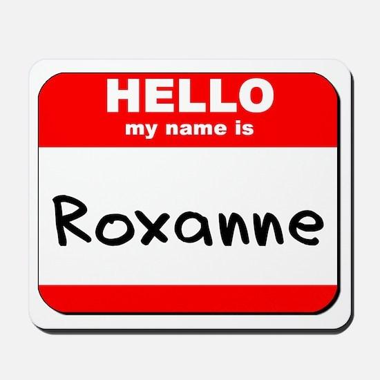 Hello my name is Roxanne Mousepad