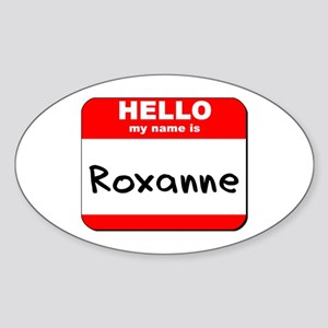 Hello my name is Roxanne Oval Sticker