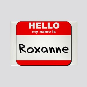 Hello my name is Roxanne Rectangle Magnet