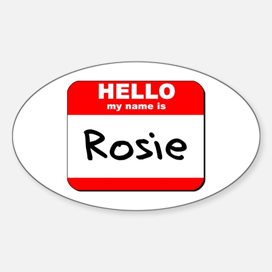 Hello my name is Rosie Oval Decal