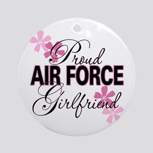 Proud Air Force Girlfriend Ornament (Round)