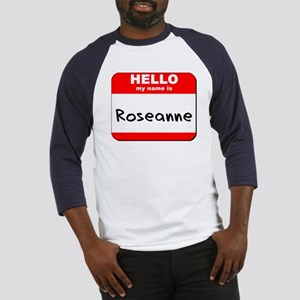 Hello my name is Roseanne Baseball Jersey