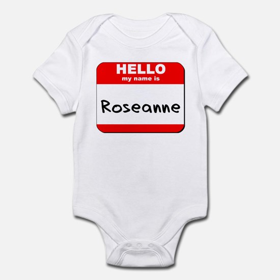 Hello my name is Roseanne Infant Bodysuit
